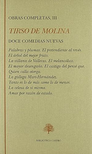 Obras completas III. Doce comedias nuevas: Tirso De Molina