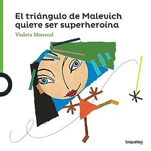 Arte travieso:triángulo Malevich quiere ser superheroína: Monreal, Violeta
