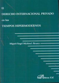 El derecho internacional en los tiempos hipermodernos: Michinel Alvarez, Miguel