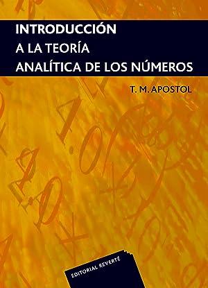 Introducción a la teoría analítica de números: Apostol, Tom M.