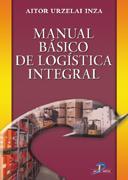 Manual basico de logistica integral: Urzelai Inza, Aitor