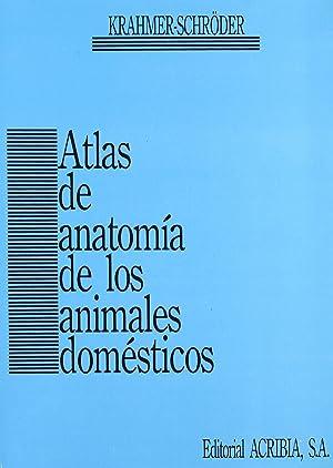 Atlas de anatomÍa de los animales domÉsticos: Krahmer, R./Schröder, L.
