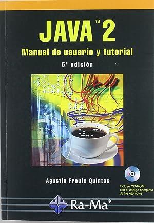 Java 2: manual de usuario y tutorial: Froufe Quintas, Agustin