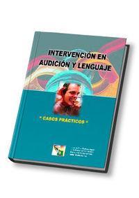 Intervencion en audicion y lenguaje. casos practicos: Martinez Agudo,Juan De