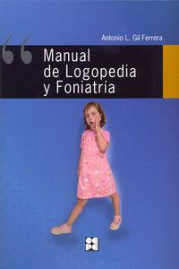 Manual logopedia y foniatría: Gil Ferrera, Antonio