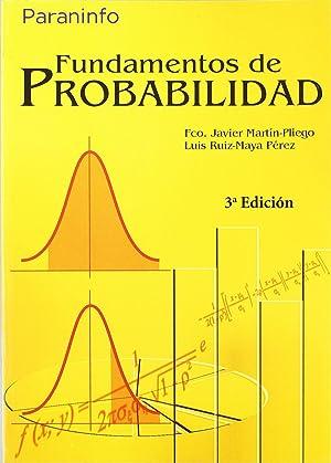 Fundamentos de Probabilidad 3ª Edición - UNED: Martin Pliego, Francisco