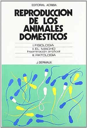 ReproducciÓn de los animales domÉsticos. fisiologÍa. el: Derivaux, J.