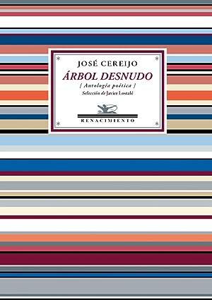 Árbol desnudo Antología poética: Cereijo, José