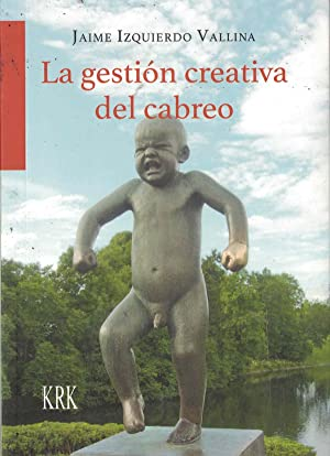 La gestión creativa del cabreo: Izquierdo Vallina, Jaime