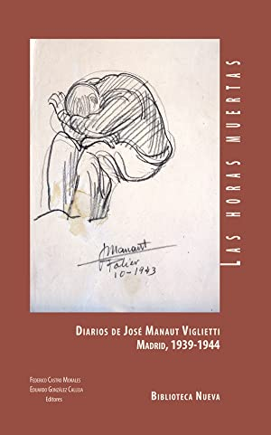 LAS HORAS MUERTAS Diarios de José Manaut: Castro, Federico/ González