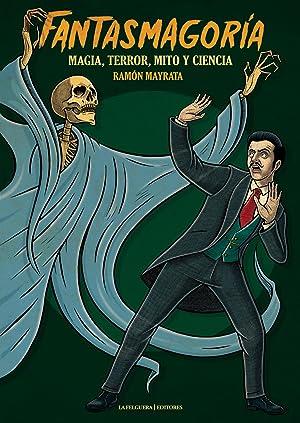 FANTASMAGORÍA Magia, terror, mito y ciencia: Mayrata, Ramón