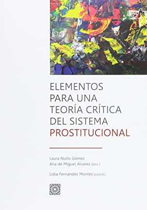 Elementos para teoría crítica del sistema prostitucional: Nuño Gómez, Laura/de