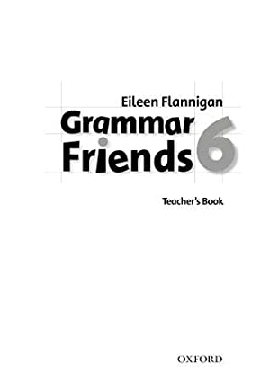 tchs).grammar and friends 6 (teachers): Flannigan, Eileen