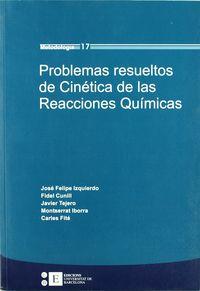 Problemas resueltos de Cinética de las Reacciones: Izquierdo Torres, José