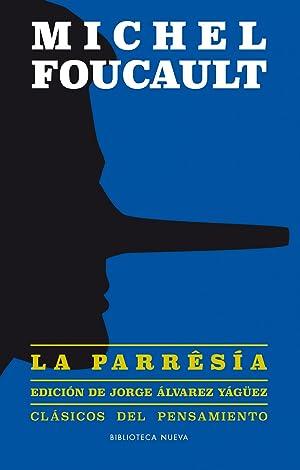 La parrˆsía: Foucault, Michel Álvarez