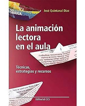 La animacion lectora en el aula Técnicas,: Quintanal Díaz, José