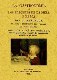 La gastronomía o los placeres de la: Berchoux, J.
