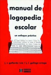 Manual de logopedia escolar: Gallardo Ruíz, J.R./Gallardo