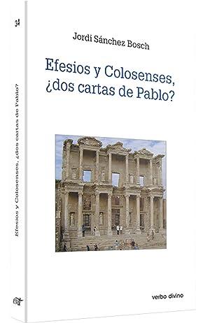 Efesios colosenses, ¿dos cartas Pablo?.(Estudios Biblicos): Sanchez Bosch, Jordi