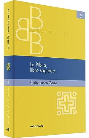 Biblia, libro sagrado.(Biblioteca Biblica Basica): Junco Garza, Carlos