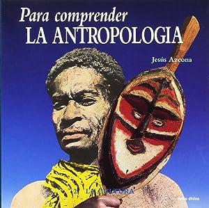 Para comprender antropologia II Cultura: Azcona Mauleon, Jesus