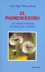 Padrenuestro .(Teologia): angel Montes Peral,