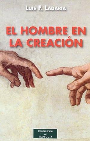 El hombre en la creación: Ladaria, Luis F.