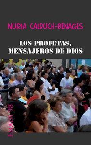 Profetas mensajeros de dios, los: Calduch, Nuria