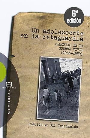 273.Un Adolescente En La Retaguardia. Memorias Guerra: Gil Imirizaldu, Placido