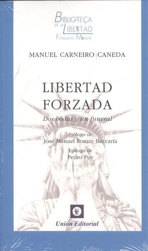 LIBERTAD FORZADA Dos bodas y un funeral: Carneiro Caneda, Manuel