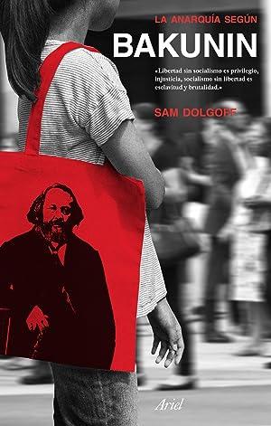 La anarquÍa segÚn bakunin: Dolgoff, Sam