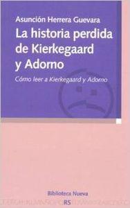 Historia perdida de kierkegaard y adorno,la: Herrera Guevara, Asuncion