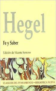 Fe y saber: Hegel, G,W,F,,Serrano, Vicente