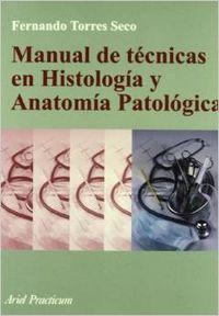 Manual de técnicas en histología y anatomía: Fernando Torres Seco