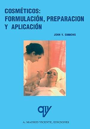 Cosm�ticos: formulaciÓn, preparaciÓn y aplicaciÓn: Simmons, John V.