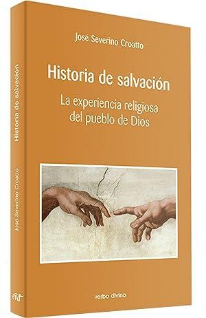 Historia salvacion.(Teologia): Severino Croatto, Jose