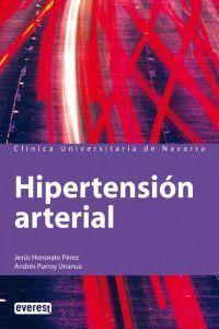 Hipertensión arterial Conoce la enfermedad para prevenirla: Andrés Purroy Unanua/Jesús