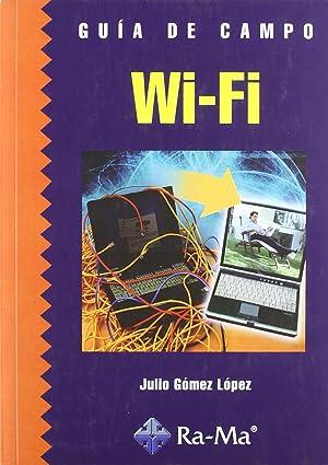 Guia de campo. wi-fi: Gomez Lopez,Julio