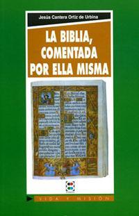 Biblia comentada por ella misma, La: Cantera Ortiz de