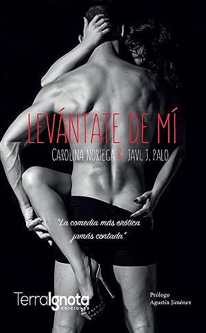 LEVÁNTATE DE MI La comedia más erótica: Noriega, Carolina/Palo, Javi