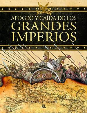 APOGEO Y CAIDA DE LOS GRANDES IMPERIOS