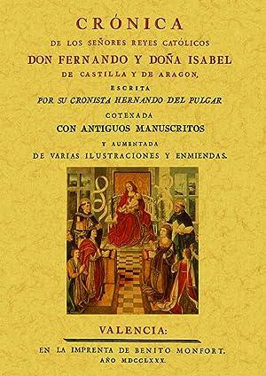 Cronica de los señores Reyes Catolicos Don: del Pulgar, Hernando