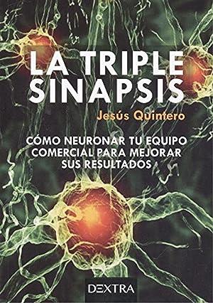 LA TRIPLE SINAPSIS Cómo neuronar tu equipo: Quintero, Jesús