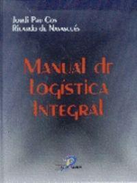 Manual de logística integral: Pau, J. /