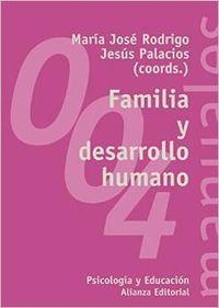 4.familia y desarrollo humano.(libro universitario): Palacios, Jesús/Rodrigo, María