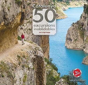 Catalunya. 50 excursions inoblidables: Longás Mayayo, Jordi