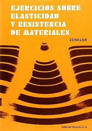 Ejercicios sobre elasticidad y resistencia de materiales: Zünkler, B.