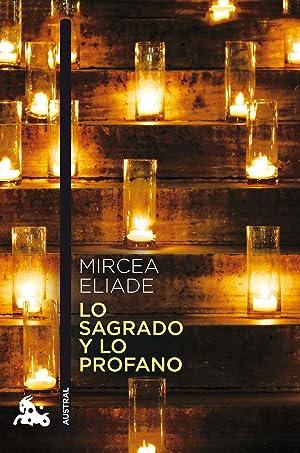 Lo sagrado y lo profano: Eliade, Mircea