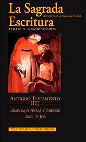 La Sagrada Escritura.Antiguo Testamento.III: Israel bajo persas: Profesores de la