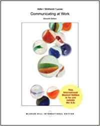 Communicating at Work: Principles and Practices for: Adler